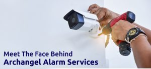 MEET THE FACE BEHIND ARCHANGEL ALARM SERVICES